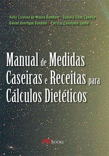 Manual de Medidas Caseiras E Receitas para Cálculos Dietéticos